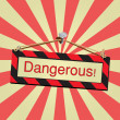 Vector sign dangerous  — Stock Vector