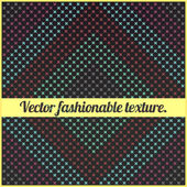 Vector fashionable texture. — Stock Vector