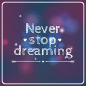"Vector motivational card ""Never stop dreaming"" — Vector de stock"