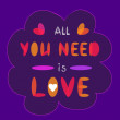 All you need is love. — Stock Vector #36716327