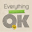 Everything is going to be OK - motivational saying, vector illustration — Stok Vektör