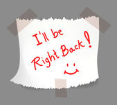 I will be right back — Stock Vector