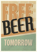 """Free Beer Tomorrow"" vintage vector poster — Stock Vector"