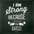 Quote Typographic Background - I Am Strong Because I Know My Weaknesses — Stock Photo