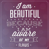 Quote Typographic Background - I Am Beautiful Because I Am Aware Of My Flaws — Stock Photo