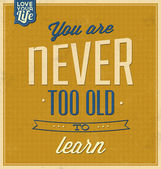 Vintage Template - Retro Design - Quote Typographic Background - You Are Never Too Old To Learn — Stock Photo