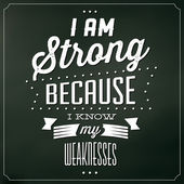 Strong Because I Know My Weaknesses — Stock Vector