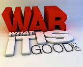 La guerra, che cosa è buono per — Zdjęcie stockowe