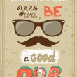 Hipster poster with vintage glasses mustache and message — Stock Vector