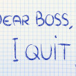 Dear Boss, I quit: unhappy employee message — Lizenzfreies Foto