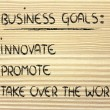 List of business goals: innovate, promote, take over world — стоковое фото #40091143
