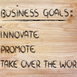 List of business goals: innovate, promote, take over world — Zdjęcie stockowe #40406273
