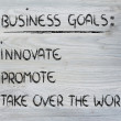 List of business goals: innovate, promote, take over world — Zdjęcie stockowe #40406377