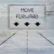 Постер, плакат: Highway signal with message: move forward