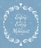 Enjoy Every Moment Quote — Stock Vector