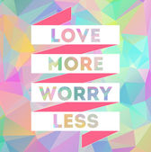 Love More Worry Less Quote — Stock Vector