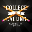 College is calling greeting with two crossed pencils and place for your text. Vector — Stock Vector #50231751