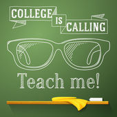 Nerd glasses on the chalkboard with college is calling greeting. Vector — Stock Vector