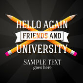 Hello again friends and university greeting with two crossed pencils and place for your text. Vector — Stock Vector