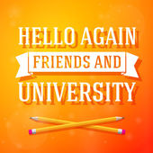 Hello again friends and university greeting card with crossed pencils on bright positive background. Vector — Stock Vector