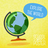 Cute school poster -  globe, with speech bubble and slogan -Explore the world-, or place for your text. Vector. — Wektor stockowy