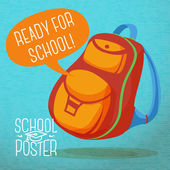 Cute education poster - backpack, with speech bubble and slogan -Ready for school-, or sample text place. Vector. — Stock Vector