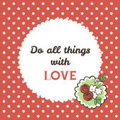 Do all things with love. — Stock Vector