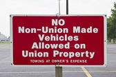 No Non-Union Made Vehicles Allowed — Stock Photo