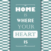 "Vintage gift card with quote ""Home is where your heart is"" — Stock Vector"