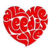 Kalp tipografi. ihtiyacımız olan tek şey sevgi. tipografi seviyorum. — Stok Vektör
