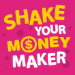 Text shake your money maker — Stockvector #40718403
