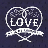 Hand drawn nautical illustration. Quote about love. — Vector de stock