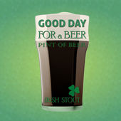 GOOD DAY FOR A BEER - IRISH STOUT — Stock Vector