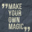 """""""Make your own magic"""" quote — Stock Vector"""