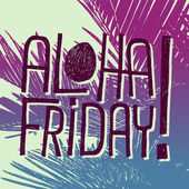 ALOHA FRIDAY! - quote — Stok Vektör