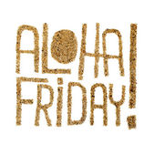 Aloha friday! - quotes drawn by sand — Stock Photo