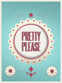 Pretty please vintage sign — Stock Vector