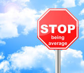 Stop being average — Stock Photo