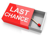 Your last chance — Stock Photo