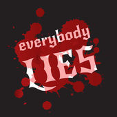 Everybody lies. Bloodstains and white lettering on a black background. — 图库矢量图片