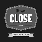 Black and white we are closed sign. — Stock Vector