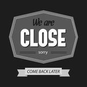 Czarno -białe są zamknęliśmy znak. — Wektor stockowy