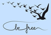 Be free text with flying birds vector illustration