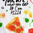 Постер, плакат: Pizza watercolor You are what you eat so l am pizza