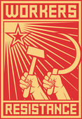 Workers resistance poster (hands holding hammer and sickle, workers resistance design, workers resistance propaganda)
