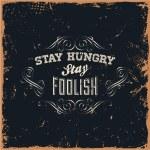 Постер, плакат: Stay hungry stay foolish