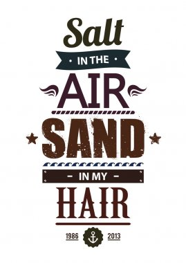 Summer typography. Popular summer quote 'Salt in the air. Sand in my hair' . Vector illustration. stock vector