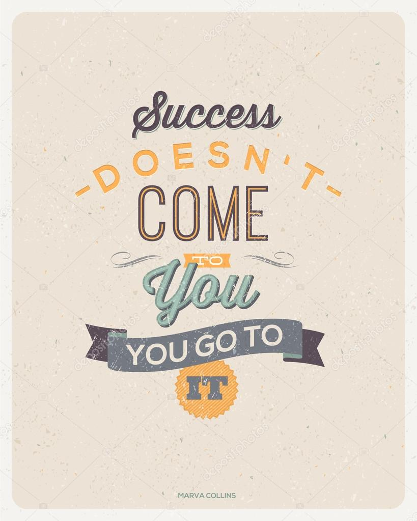 "Motivating Quotes Motivating Quotesmarva Collins  ""success Doesn't Come To You"