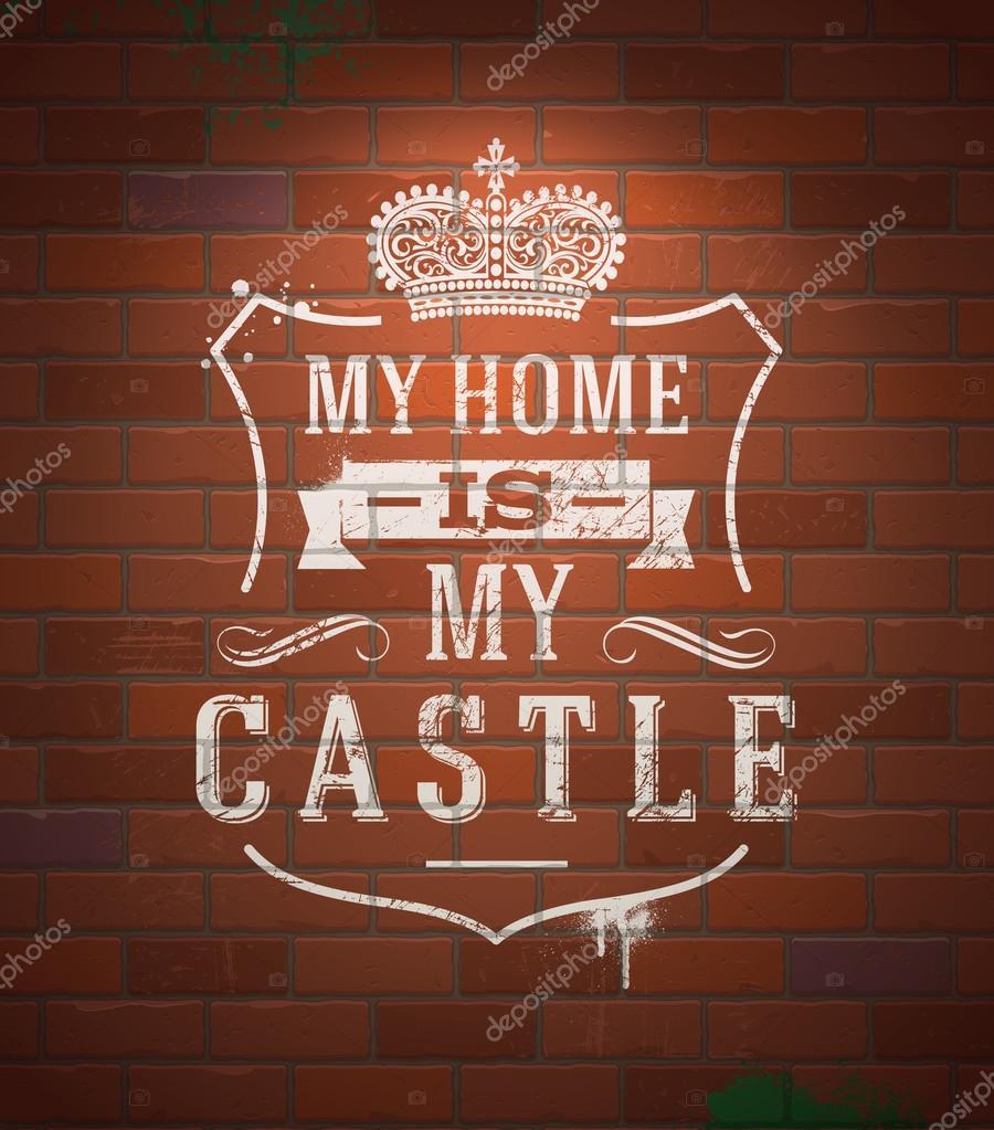 my home is my castle My home is my castle - deutsche übersetzung (german translation) der  redewendung.