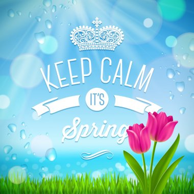 Keep calm it's spring - vector illustration